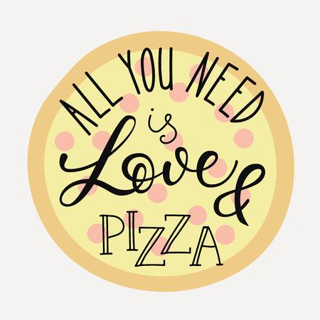 pizza: letras de cotización en forma de pizza. Caligrafía estilo de las comillas de pizza. Pizzería o entrega de pizza motivación promoción. Cartel, pancarta de pizza promocional gráfico diseño de la tipografía. Todo lo que necesita es el amor y la pizza