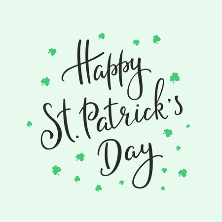 Happy St Patricks day simple lettering. Calligraphy postcard or poster graphic design lettering element. Hand written calligraphy style Saint Patrick postcard design. Photography overlay sign detail.