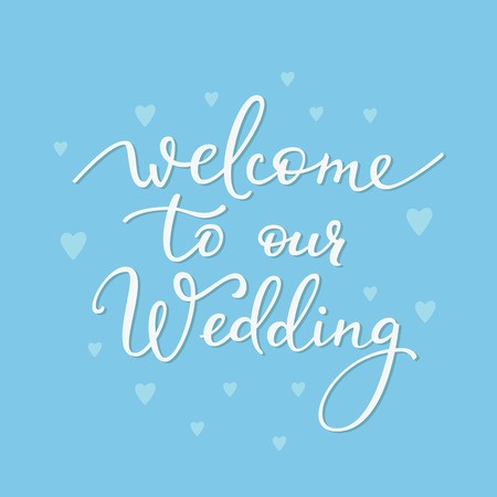 wedding decor: Romantic Wedding simple lettering decor. Herbal frame. Calligraphy postcard or poster graphic design lettering element. Hand written wedding day romantic postcard decoration. Welcome to our Wedding