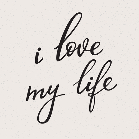 love life: I Love my Life vector lettering. Motivational quote. Inspirational typography. Calligraphy postcard poster graphic design lettering element. Hand written sign. Decoration element. Photography overlay Illustration