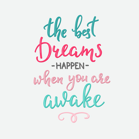wake up happy: Lettering quotes motivation for life and happiness. Calligraphy Inspirational quote. Morning motivational quote design. For postcard poster graphic design. The Best Dreams Happen When you are Awake