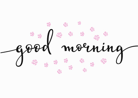 life is good: Lettering quotes motivation for life and happiness. Calligraphy Inspirational quote. Morning motivational quote design. For postcard poster graphic design. Good Morning rose flower frame. New day