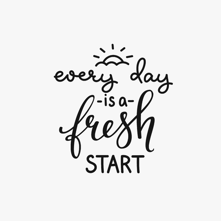 Lettering quotes motivation for life and happiness. Calligraphy Inspirational quote. Morning motivational quote design. For postcard poster graphic design. Every Day is a Fresh Start Vectores