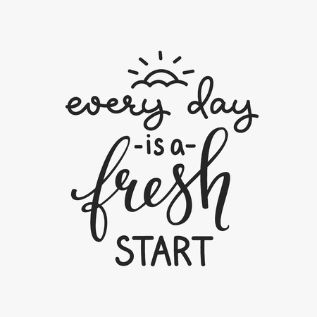 wake up happy: Lettering quotes motivation for life and happiness. Calligraphy Inspirational quote. Morning motivational quote design. For postcard poster graphic design. Every Day is a Fresh Start Illustration