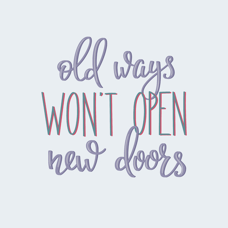 wake up happy: Lettering quotes motivation for life and happiness. Calligraphy Inspirational quote. Everyday motivational quote design. For postcard poster graphic design. Old ways wont open new doors