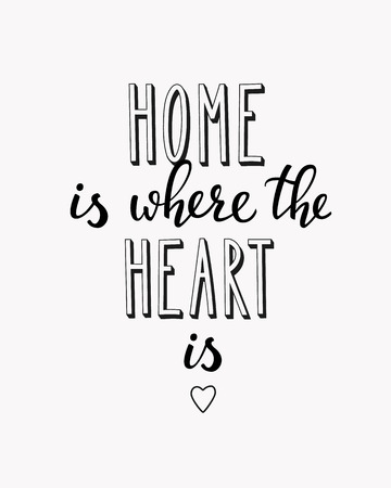 Home is where the heart is vector lettering. Motivational quote. Inspirational typography. Calligraphy postcard poster graphic design lettering element. Hand written sign. Decoration element. Illustration
