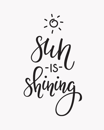Lettering quotes motivation for life and happiness. Calligraphy Inspirational quote. Summer Spring Morning motivational quote design. For postcard poster graphic design. Good Morning. Sun is shining Ilustração