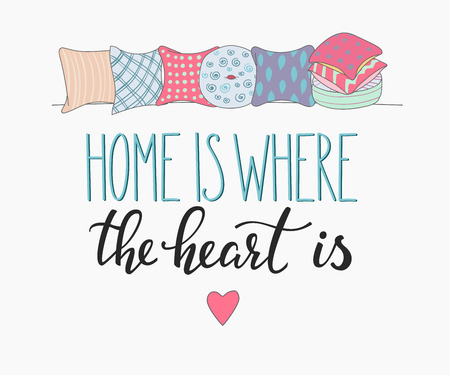 Home is where the heart is vector lettering. Motivational quote. Inspirational typography. Calligraphy postcard poster graphic design lettering element. Hand written sign. Pillow ecoration element.