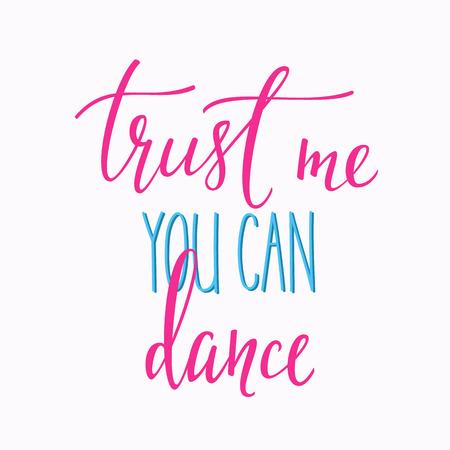信託私に引用文字を踊ることができます。ダンス スタジオ書道インスピレーション グラフィック デザインのタイポグラフィの要素。手書き書道ス  イラスト・ベクター素材