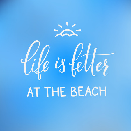 summer sign: Summer lettering typography. Calligraphy summer postcard or poster graphic design lettering element. Hand written calligraphy style summer postcard. Simple vector sign. Life is better at the the beach