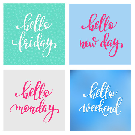 new day: Hello Friday Monday Weekend New Day lettering set. Motivational quote. Weekend inspiration typography. Calligraphy postcard poster graphic design element.  sign decoration. Illustration
