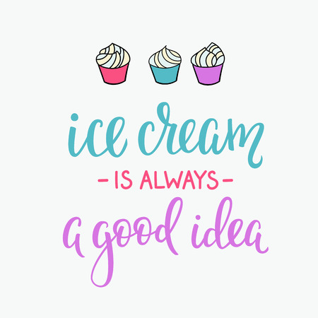 gelato: Ice cream is always good idea quote lettering. Calligraphy inspiration graphic design typography element. Hand written style card. Cute simple vector sign. Gelato shop promotion motivation advertising