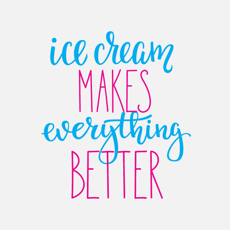 cute graphic: Ice cream makes everything better quote lettering. Calligraphy inspiration graphic design typography element. Hand written postcard Cute simple vector sign Gelato shop promotion motivation advertising Illustration