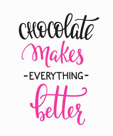 El chocolate hace que todo sea mejor cotización letras. Caligrafía inspiración del diseño gráfico elemento de la tipografía. Postal escrita a mano signo simple del vector lindo. panadería motivación promoción publicitaria Ilustración de vector