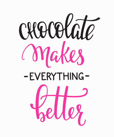 Chocolate make everything better quote lettering. Calligraphy inspiration graphic design typography element. Hand written postcard Cute simple vector sign. Bakery shop promotion motivation advertising Vectores