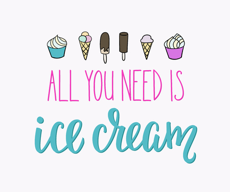 gelato: All you need is Ice cream quote lettering. Calligraphy inspiration graphic design typography element. Hand written style postcard. Cute simple vector sign. Gelato shop promotion motivation advertising