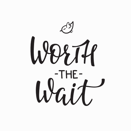 wait sign: Lettering photography family overlay set. Motivational quote. Sweet cute inspiration typography. Calligraphy card poster graphic design element. Hand written sign. Baby photo album. Worth the wait