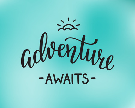 The Adventure Awaits life style inspiration quotes lettering. Motivational travel family quote typography. Calligraphy graphic design sign element. Vector Hand written style design letter. Illustration