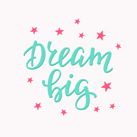 day dream: Friendship Family Positive quote lettering. Calligraphy postcard or poster graphic design typography element. Hand written vector valentines day postcard. Dream Big Illustration