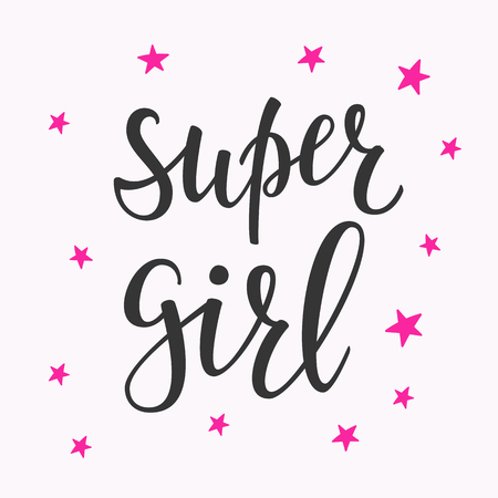 postcard design: Friendship Family Girl Positive quote lettering. Calligraphy postcard or poster graphic design typography element. Hand written vector postcard. Super Girl