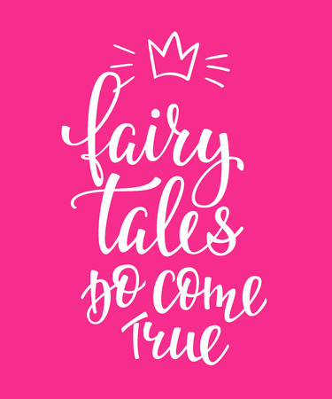 Lettering typography fairy tale do come true girl overlay. Motivational quote. Cute inspiration typography. Calligraphy postcard poster photo graphic design element. Hand written sign. Princess party