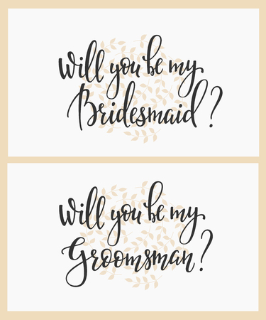 bridesmaid: Romantic Wedding simple lettering decor. Herbal frame. Calligraphy postcard graphic design lettering element. Hand written wedding day romantic postcard decoration. Will you be my bridesmaid groomsman