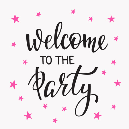 welcome party: Welcome to the Party Bridal shower Hen Birthday Wedding lettering sign quote typography. Calligraphy design postcard poster graphics. Simple vector brush sign. Dance Party Stars card design element