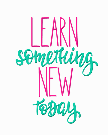 postcard back: Learn something new today Positive quote lettering. Calligraphy postcard or poster graphic design typography element. Hand written vector postcard. Back to school