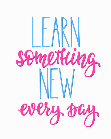 postcard back: Learn something new every day Positive quote lettering. Calligraphy postcard or poster graphic design typography element. Hand written vector postcard. Back to school Illustration