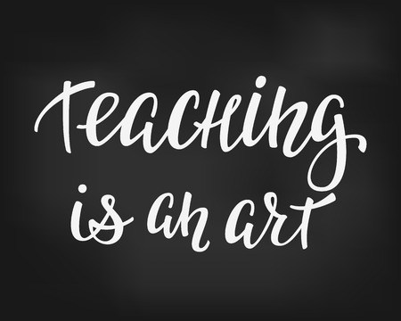 postcard back: Teaching is an art Positive quote lettering. Calligraphy postcard or poster graphic design typography element. Hand written vector postcard. Back to school