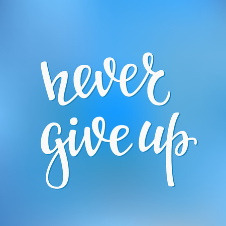 give up: Never give up quote lettering. Calligraphy inspiration graphic design typography element. Hand written postcard. Cute simple vector sign.