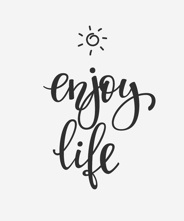 enjoy life: Enjoy Life quote lettering. Calligraphy inspiration graphic design typography element. Hand written postcard. Cute simple vector sign. Illustration