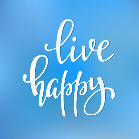 live happy: Live Happy quote lettering. Calligraphy inspiration graphic design typography element. Hand written postcard. Cute simple vector sign. Illustration