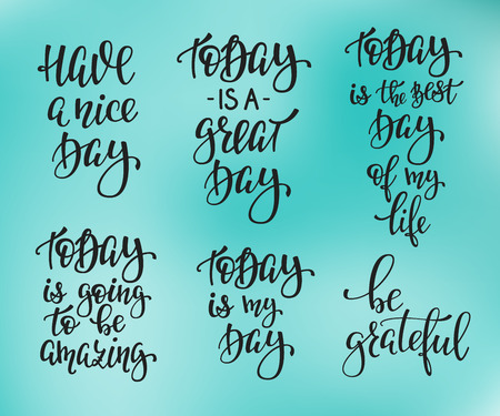 grateful: Positive life style inspiration quotes lettering. Motivational typography set. Calligraphy graphic design element. Have a nice day today is a great day The best day of my life Amazing Be grateful Illustration