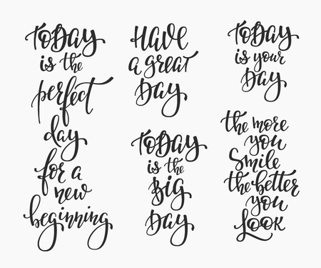 new beginning: Positive life style inspiration quotes lettering. Motivational typography set. Calligraphy graphic design element Have a great day today is your day for a new beginning More smile more better you look