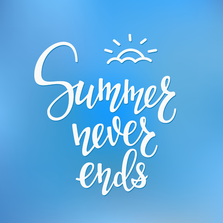 hi end: Positive Autumn Fall Season life style inspiration quotes lettering. Motivational typography. Calligraphy graphic design element. There is Beauty in everything Simplicity. Summer Never ends Illustration