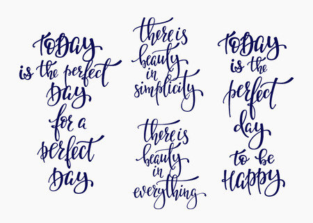 Positive life style inspiration quotes lettering. Motivational typography set. Calligraphy graphic design element. There is Beauty in everything Simplicity. Today Perfect Day to be Happy
