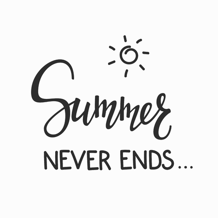 Positive Autumn Fall Season life style inspiration quotes lettering. Motivational typography. Calligraphy graphic design element. There is Beauty in everything Simplicity. Summer Never ends Çizim