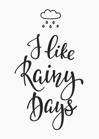 life style: Season life style inspiration quotes lettering. Motivational typography. Calligraphy graphic design element. I like rainy days