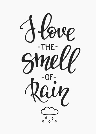 love in rain: Season life style inspiration quotes lettering. Motivational typography. Calligraphy graphic design element. I love the Smell of rain