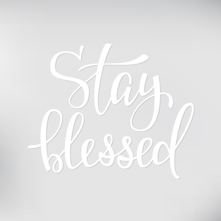 blessed: Friendship Family and Romantic love lettering. Calligraphy postcard or poster graphic design typography element. Hand written vector valentines day postcard. Stay blessed Illustration