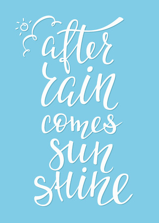 after school: Season life style inspiration quotes lettering. Motivational typography. Calligraphy graphic design element. After rain comes sunshine