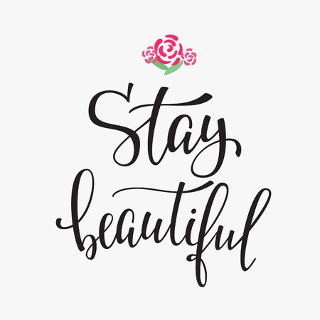 stay beautiful: Friendship Family and Romantic love lettering. Calligraphy postcard or poster graphic design typography element. Hand written vector valentines day postcard. Stay beautiful