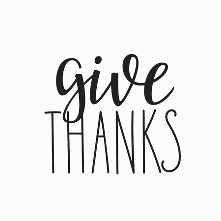 give: Thank you Friendship Family Positive quote thanksgiving lettering. Calligraphy postcard or poster graphic design typography element. Hand written vector postcard. Give Thanks