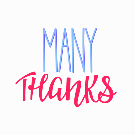 many thanks: Thank you Friendship Family Positive quote thanksgiving lettering. Calligraphy postcard or poster graphic design typography element. Hand written vector postcard. Many Thanks