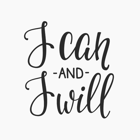will: I can and I will quote lettering. Calligraphy inspiration graphic design typography element. Hand written calligraphy style postcard. Cute simple vector. Hand written sign Decoration Illustration