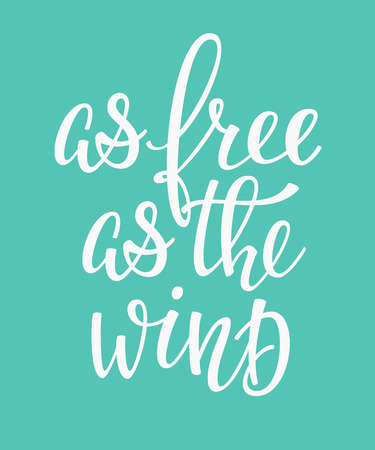 cute graphic: Freedom quote lettering. Calligraphy inspiration graphic design typography element. Hand written style postcard. Cute simple vector sign Decoration. As free as the wind