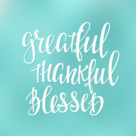 thankful: Greatful Thankful Blessed Thanksgiving day simple lettering. Calligraphy postcard or poster graphic design lettering element. Hand written style postcard design. Photography overlay sign detail. Illustration