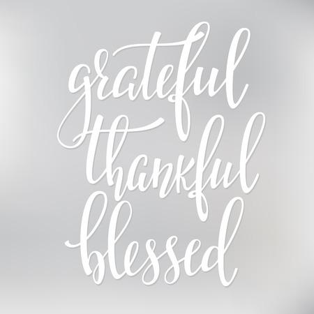 Agradecido agradecido Blessed letras simples día de Acción de Gracias. postal de la caligrafía o un cartel elemento de diseño gráfico letras. escrito a mano diseño de la postal estilo. Fotografía de superposición detalle signo. Ilustración de vector