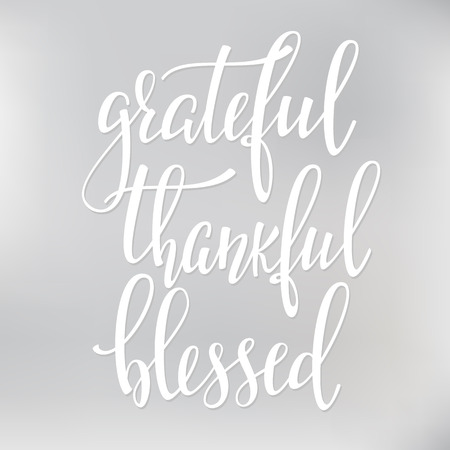 blessed: Grateful Thankful Blessed Thanksgiving day simple lettering. Calligraphy postcard or poster graphic design lettering element. Hand written style postcard design. Photography overlay sign detail.